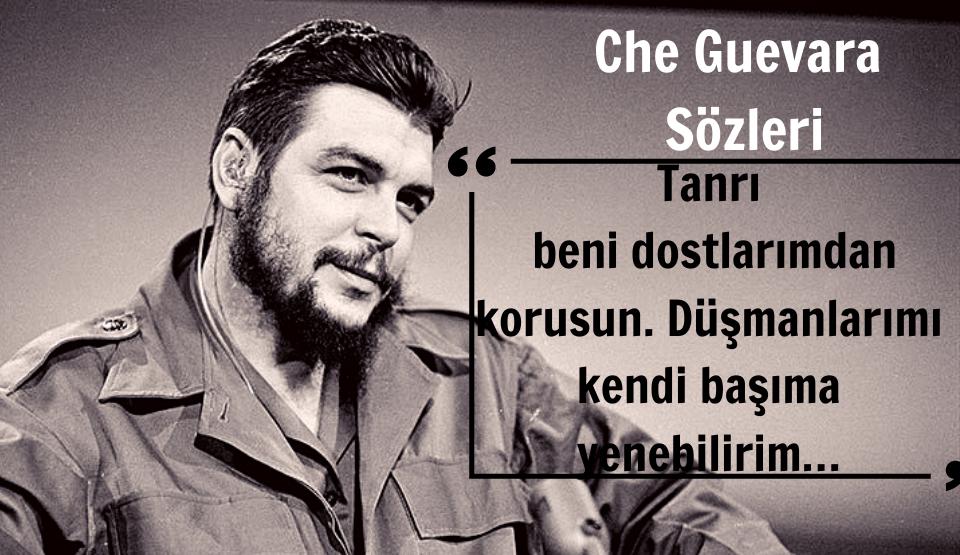 Che Guevera'nın Sözleri - Che Guevara Sözleri